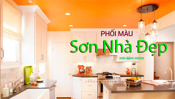 Phối màu sơn nhà Đẹp - Sơn Nano Green